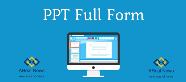 What Is Full Form Of PPT ? | PPT Full Form In Hindi & Use Of PPT